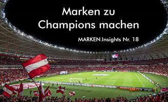 MARKEN.Insights Nr. 18 I Marken zu Champions machen I The Brand Consultants GmbH