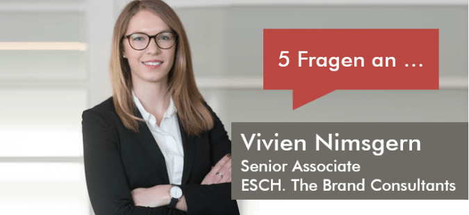 5 Fragen an Vivien Nimsgern, Senior Associate bei ESCH. The Brand Consultants