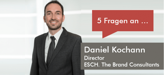 5 Fragen an Daniel Kochann, Director bei ESCH. The Brand Consultants
