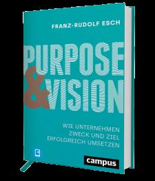 Buch Purpose & Vision l Purpose und Vision l ESCH. The Brand Consultants GmbH