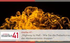 """marke 41: """"Highway to Hell - Wie Sie die Fieberkurve der Markenerosion stoppen"""" l Highway to Hell - Wie Sie die Fieberkurve der Markenerosion stoppen l ESCH. The Brand Consultants GmbH"""