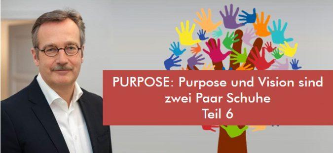 PURPOSE: Warum Sinnstiftung für Unternehmen wichtig ist (Teil 6)