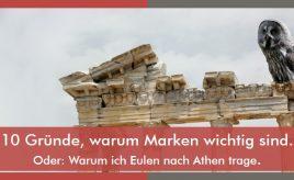 10 Gründe, warum Marken wichtig sind. Oder: Warum ich Eulen nach Athen trage. l ESCH. The Brand Consultants GmbH