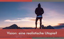 Vision: eine realistische Utopie? l Vision: eine realistische Utopie? l ESCH. The Brand Consultants GmbH