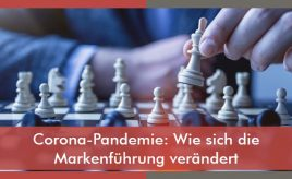 Corona-Pandemie: Wie sich die Markenführung verändert l Markenstrategie & Markenimplementierung l ESCH. The Brand Consultants GmbH