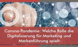 Corona-Pandemie: Welche Rolle die Digitalisierung für Marketing und Markenführung spielt l Markenstrategie & Markenimplementierung l ESCH. The Brand Consultants GmbH