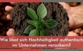 Wie lässt sich Nachhaltigkeit authentisch im Unternehmen verankern? l Markenstrategie & Markenimplementierung l ESCH. The Brand Consultants GmbH