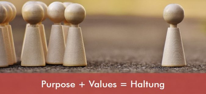 Purpose + Values = Haltung