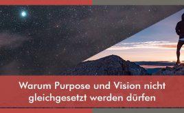 Warum Purpose und Vision nicht gleichgesetzt werden dürfen l Leitbildentwicklung: Purpose / Vision / Unternehmenswerte l ESCH. The Brand Consultants GmbH