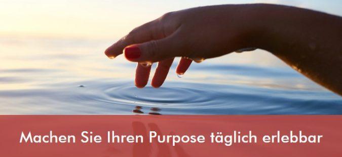 Machen Sie Ihren Purpose täglich erlebbar
