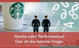 Marke oder Performance? Das ist die falsche Frage. l ESCH. The Brand Consultants GmbH
