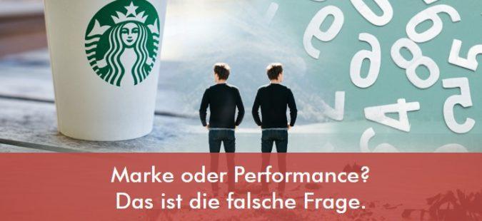 Marke oder Performance?  Das ist die falsche Frage.