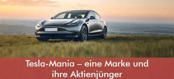 Tesla-Mania – eine Marke und ihre Aktienjünger