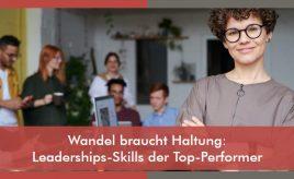 Wandel braucht Haltung: Leaderships-Skills der Top-Performer l ESCH. The Brand Consultants GmbH