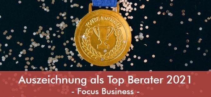 Focus Business – Auszeichnung als Top Berater 2021