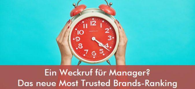 Ein Weckruf für Manager? Das neue Most Trusted Brands-Ranking