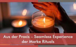 Aus der Praxis – Seamless Experience der Marke Rituals l Customer Experience Execution l ESCH. The Brand Consultants GmbH