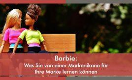 Barbie: Was Sie von einer Markenikone für Ihre Marke lernen können l Markenidentität & Markenpositionierung l ESCH. The Brand Consultants GmbH