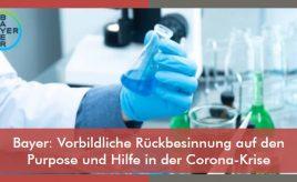 Bayer: Vorbildliche Rückbesinnung auf den Purpose und Hilfe in der Corona-Krise l Leitbildentwicklung: Purpose / Vision / Unternehmenswerte l ESCH. The Brand Consultants GmbH