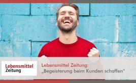 Lebensmittel Zeitung l Begeisterung beim Kunden schaffen l Customer Touchpoint Management l ESCH. The Brand Consultants GmbH