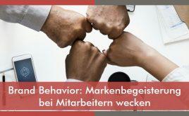 Brand Behavior: Markenbegeisterung bei Mitarbeitern wecken l Internal Branding, Marketingorganisation & -prozesse l ESCH. The Brand Consultants GmbH