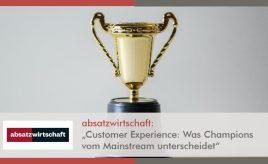 Absatzwirtschaft l Customer Experience Was Champions vom Mainstream unterscheidet l Customer Experience Execution l ESCH. The Brand Consultants GmbH