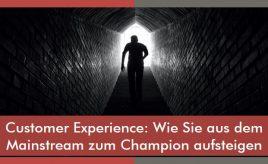 Customer Experience Wie Sie aus dem Mainstream zum Champion aufsteigen l Customer Experience Execution l ESCH. The Brand Consultants GmbH
