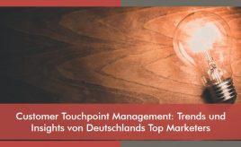 Customer Touchpoint Management: Trends und Insights von Deutschlands Top Marketers l Customer Touchpoint Management l ESCH. The Brand Consultants GmbH