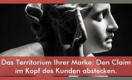 Das Territorium Ihrer Marke: Den Claim im Kopf des Kunden abstecken. l Markenidentität & Markenpositionierung l ESCH. The Brand Consultants GmbH
