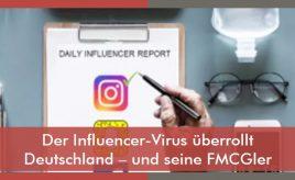 Der Influencer-Virus überrollt Deutschland – und seine FMCGler l Markenumsetzung in Markenkommunikation, Produkt, Service & Vertrieb l ESCH. The Brand Consultants GmbH