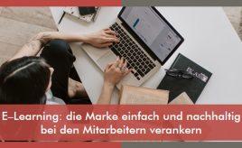 E–Learning: die Marke einfach und nachhaltig bei den Mitarbeitern verankern l Internal Branding, Marketingorganisation & -prozesse l ESCH. The Brand Consultants GmbH