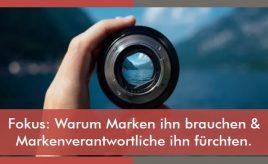 Fokus: Warum Marken ihn brauchen & Markenverantwortliche ihn fürchten l Markenidentität & Markenpositionierung l ESCH. The Brand Consultants GmbH
