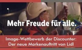 Image-Wettbewerb der Discounter: Der neue Markenauftritt von Lidl l Markenumsetzung in Markenkommunikation, Produkt, Service & Vertrieb l ESCH. The Brand Consultants GmbH