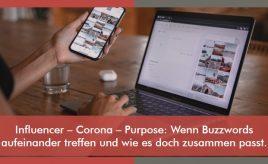 Influencer – Corona – Purpose: Wenn Buzzwords aufeinander treffen und wie es doch zusammen passt. l Purpose, Vision & Unternehmensstrategie entwickeln l ESCH. The Brand Consultants GmbH