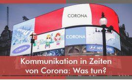 Kommunikation in Zeiten von Corona: Was tun? l Markenumsetzung in Markenkommunikation, Produkt, Service & Vertrieb l ESCH. The Brand Consultants GmbH