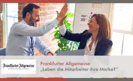 Frankfurter Allgemeine l Leben die Mitarbeiter ihre Marke l Internal Branding, Marketingorganisation & -prozesse l ESCH. The Brand Consultants GmbH