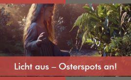 Licht aus – Osterspots an! l Markenumsetzung in Markenkommunikation, Produkt, Service & Vertrieb l ESCH. The Brand Consultants GmbH