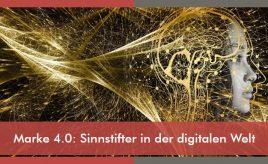 Marke 4.0: Sinnstifter in der digitalen Welt l Markenidentität & Markenpositionierung l ESCH. The Brand Consultants GmbH