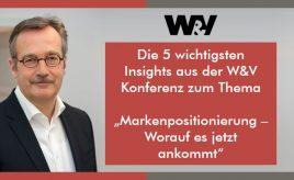 """Die 5 wichtigsten Insights aus der W&V Konderenz zum Thema """"Markenpositionierung - Worauf es jetzt ankommt"""" l Markenidentität & Markenpositionierung l ESCH. The Brand Consultants GmbH"""