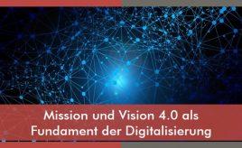 Mission und Vision 4.0 als Fundament der Digitalisierung l Purpose, Vision & Unternehmensstrategie entwickeln l ESCH. The Brand Consultants GmbH