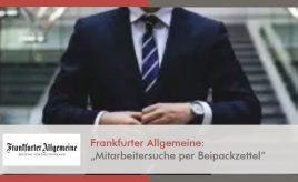 Frankfurter Allgemeine l Mitarbeitersuche per Beipackzettel l Employer Branding Strategie / Arbeitgebermarke l ESCH. The Brand Consultants GmbH