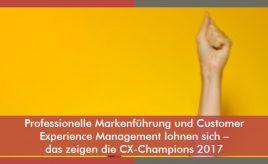 Professionelle Markenführung und Customer Experience Management lohnen sich – das zeigen die CX-Champions 2017 l Customer Experience Execution l ESCH. The Brand Consultants GmbH