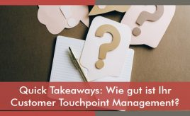 Quick Takeaways Wie gut ist Ihr Customer Touchpoint Management? l Customer Touchpoint Management l ESCH. The Brand Consultants GmbH