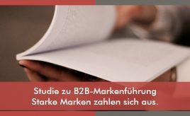 Studie zu B2B-Markenführung - Starke Marken zahlen sich aus l Markenstrategie & Markenimplementierung l ESCH. The Brand Consultants GmbH