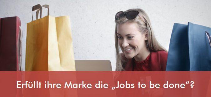 """Erfüllt ihre Marke die """"Jobs to be done""""?"""
