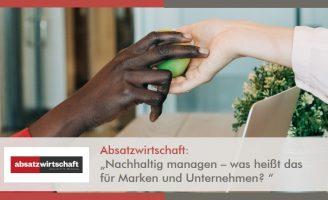 Absatzwirtschaft I Nachhaltig managen – was heißt das für Marken und Unternehmen? l ESCH. The Brand Consultants GmbH