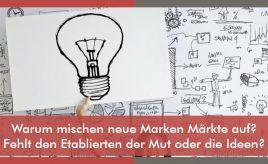 Warum mischen neue Marken Märkte auf? Fehlt den Etablierten der Mut oder die Ideen? l ESCH. The Brand Consultants GmbH