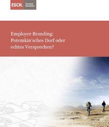 Whitepaper Employer Branding I Employer Branding Potemkin´sches Dorf oder echtes Versprechen I Employer Branding Strategie / Arbeitgebermarke l ESCH. The Brand Consultants GmbH