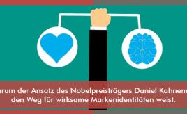 Warum der Ansatz des Nobelpreisträgers Daniel Kahnemans den Weg für wirksame Markenidentitäten weist