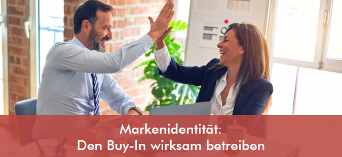 Markenidentität: Den Buy-In wirksam betreiben